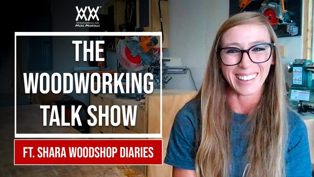 The Woodworking Talk Show ft. SHARA WOODSHOP DIARIES